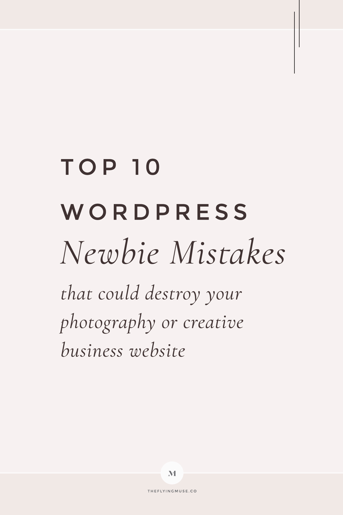 Top WordPress Newbie Mistakes that could destroy your photography or creative business website