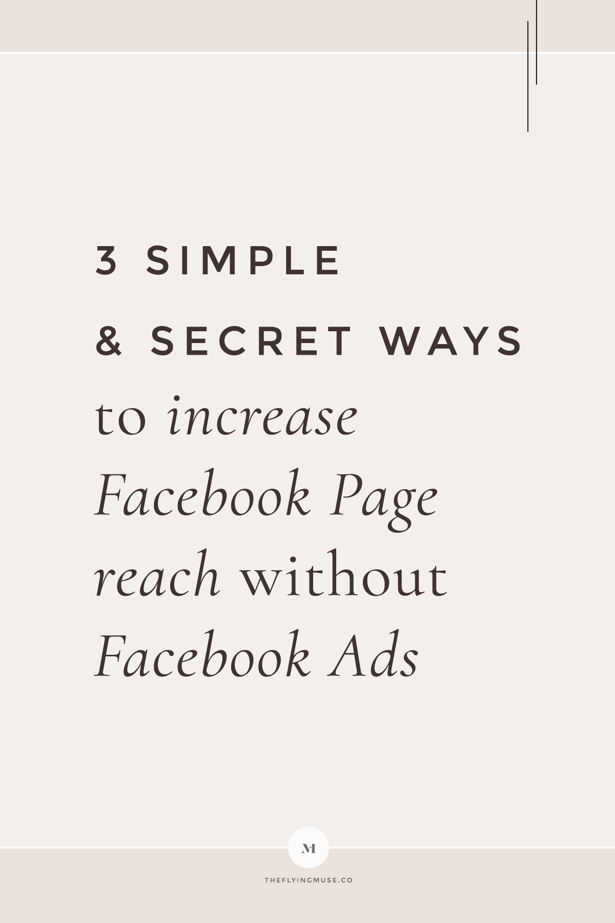 Simple & Secret Ways to increase Facebook Page Reach without Facebook Ads
