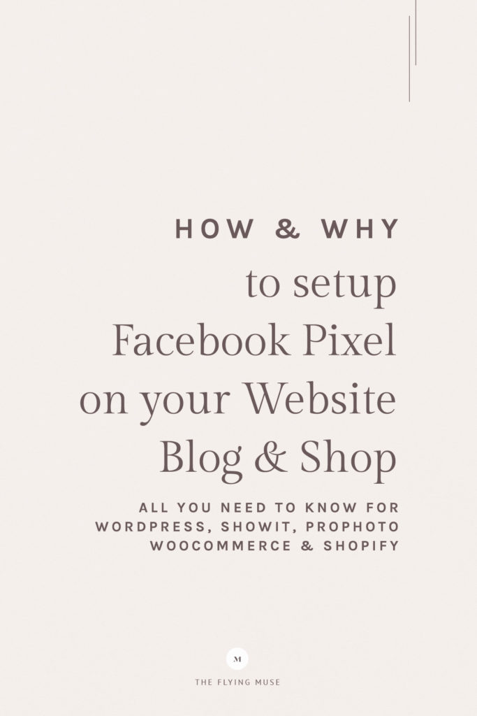 How and Why To Setup Facebook Pixel on your WordPress Website, Blog or Shop - ProPhoto, Showit, WooCommerce & Shopify