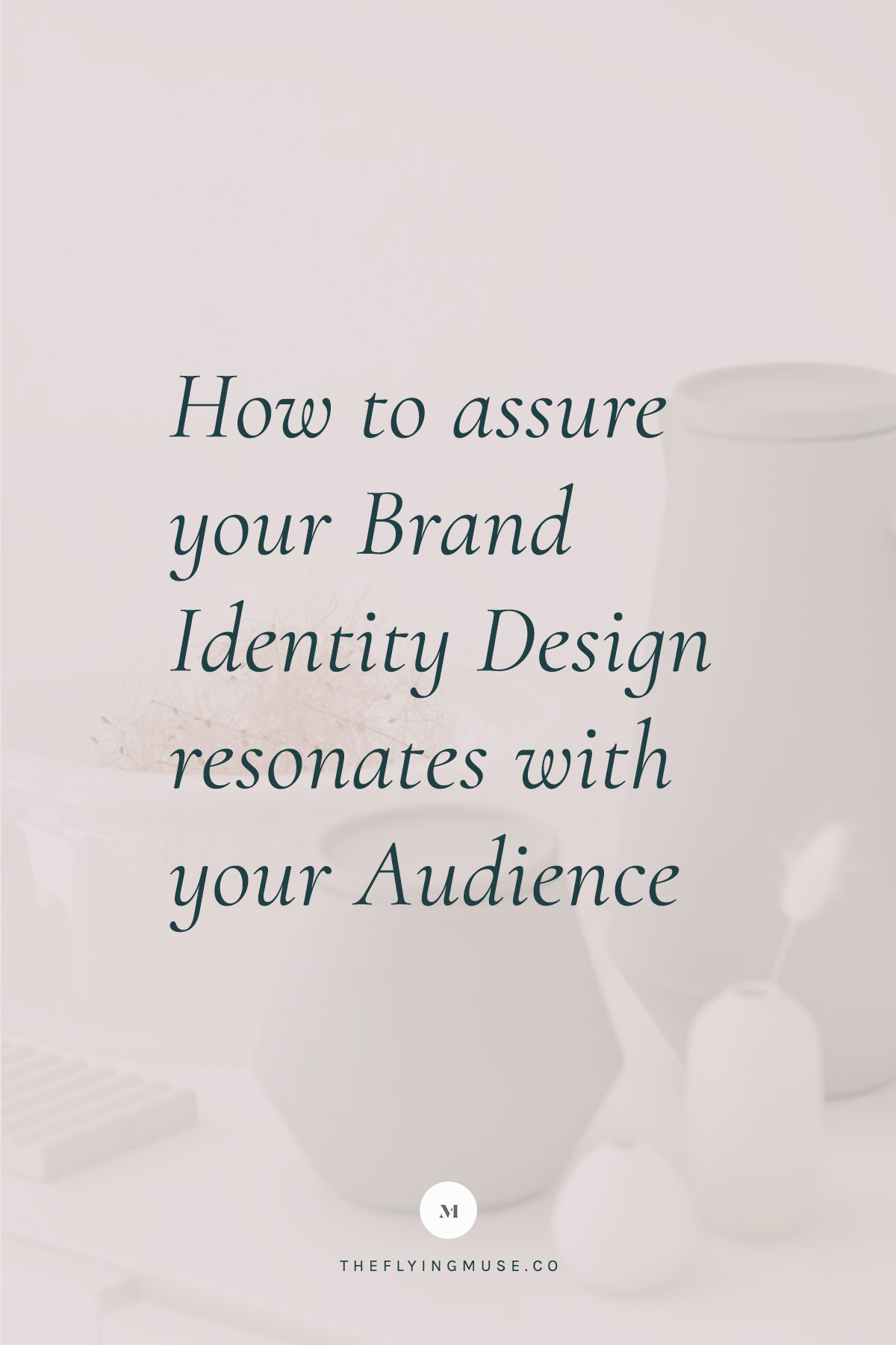 How to assure your brand identity design resonates with your audience 2